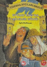 Ejderha Avcıları Okulu 10 Eyvah! Eao'da Aileler Günü!