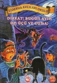 Ejderha Avcıları Okulu 13 Dikkat! Bugün Ayın On Üçü ve Cuma!