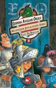Ejderha Avcıları Okulu 5 - Bir Günlük Şövalye