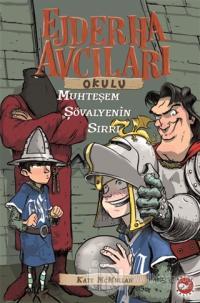 Ejderha Avcıları Okulu 5: Muhteşem Şövalyenin Sırrı