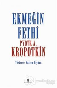 Ekmeğin Fethi %15 indirimli Pyotr Alekseyeviç Kropotkin