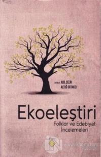 Ekoeleştiri - Folklor ve Edebiyat İncelemeleri