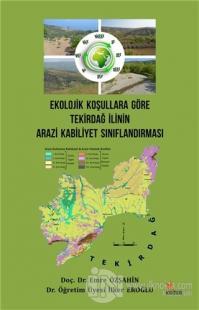 Ekolojik Koşullara Göre Tekirdağ İlinin Arazi Kabiliyet Sınıflandırmas