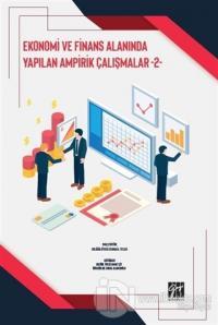 Ekonomi ve Finans Alanında Yapılan Ampirik Çalışmalar - 2