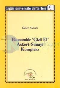 Ekonomide 'Gizli El' Askeri Sanayi Kompleksya da Türkiye Ekonomisini Kim Yönetiyor?Özgür Ünivers