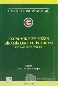 Ekonomik Büyümenin Dinamikleri ve İstihdam