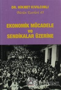 Ekonomik Mücadele ve Sendikalar Üzerine