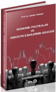 Ekonomik Politikalar ve Endüstri İlişkilerinin Geleceği Sayım Yorgun
