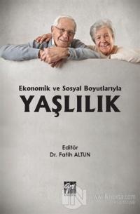 Ekonomik ve Sosyal Boyutlarıyla Yaşlılık