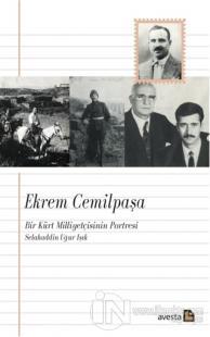 Ekrem Cemilpaşa - Bir Kürt Milliyetçisinin Portresi