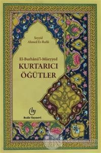 El-Burhanü'l Müeyyed, Kurtarıcı Öğütler