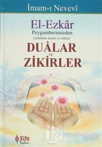 El-Ezkar: Peygamberimizden Dualar ve Zikirler (Ciltli)