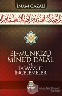 El - Munkizü Mine'd Dalal Ve Tasavvufi İncelemeler
