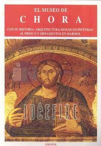 El Museo ChoraCon su Historia - Arquitectura - Mosaicos - Pinturas Al Fresco Y Ornamentos En Marmo