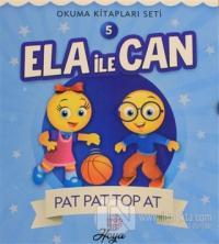 Ela İle Can 5 - Pat Pat Top At
