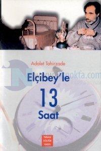 Elçibey'le 13 Saat