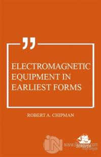 Electromagnetic Equipment in Earliest Forms