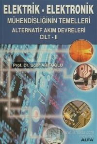 Elektrik - Elektronik Mühendisliğinin Temelleri Alternatif Akım Devreleri  Cilt: 2