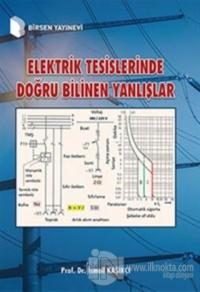 Elektrik Tesislerinde Doğru Bilinen Yanlışlar (Ciltli)