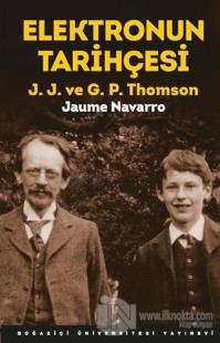 Elektronun Tarihçesi - J. J. ve G. P. Thomson