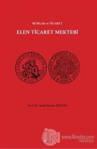 Elen Ticaret Mektebi - Rumlar ve Ticaret