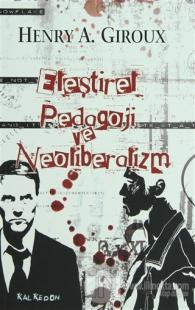 Eleştirel Pedagoji ve Neoliberalizm