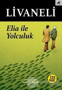 Elia ile Yolculuk (Ciltli) %25 indirimli Zülfü Livaneli