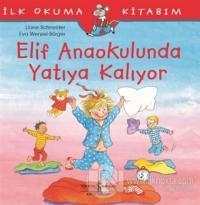 Elif Anaokulunda Yatıya Kalıyor