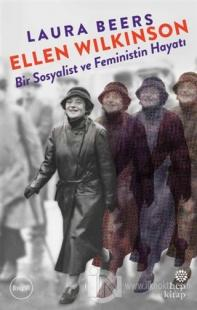 Ellen Wilkinson - Bir Sosyalist ve Feministin Hayatı
