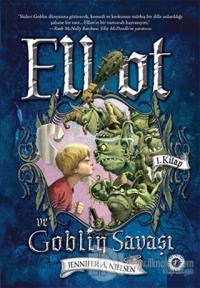 Elliot ve Goblin Savaşı 1. Kitap
