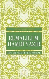 Elmalılı M. Hamdi Yazır - Osmanlı'nın Bilgeleri