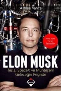 Elon Musk-Tesla SpaceX ve Muhteşem Geleceğin Peşinde