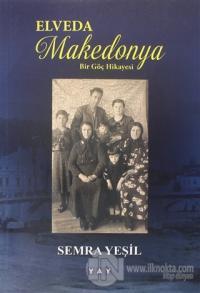 Elveda Makedonya - Bir Göç Hikayesi