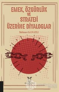 Emek, Özgürlük ve Strateji Üzerine Diyaloglar