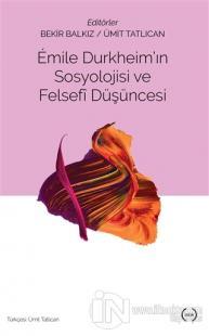 Emile Durkheim'ın Sosyolojisi ve Felsefi Düşüncesi