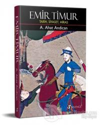 Emir Timur: Tarih, Siyaset, Miras (Ciltli)