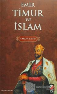 Emir Timur ve İslam %15 indirimli Harun Çetin