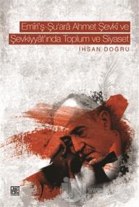 Emiri'ş-Şu'Ara Ahmet Şevki ve Şevkiyyat'ında Toplum ve Siyaset