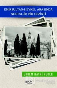 Emirsultan-Heykel Arasında Nostaljik Bir Gezinti