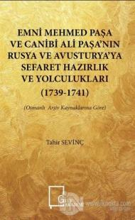 Emni Mehmed Paşa ve Canibi Ali Paşa'nın Rusya ve Avusturya'ya Sefaret Hazırlık ve Yolculukları (1739 - 1741)