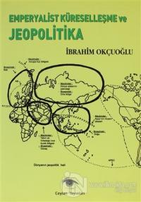 Emperyalist Küreselleşme ve Jeopolitika