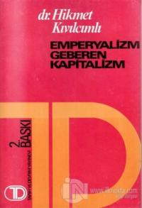 Emperyalizm Geberen Kapitalizm %15 indirimli Hikmet Kıvılcımlı