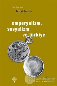 Emperyalizm, Sosyalizm ve Türkiye