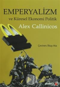 Emperyalizm ve Küresel Ekonomi Politik %15 indirimli Alex Callinicos