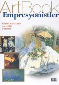 Empresyonistler: Resim Sanatının En Işıltılı Dönemi(ArtBook)