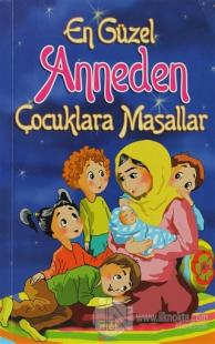 En Güzel Anneden Çocuklara Masallar