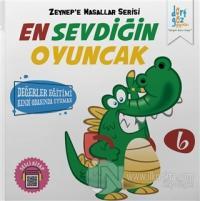 En Sevdiğin Oyuncak - Zeynep'e Masallar Serisi 6