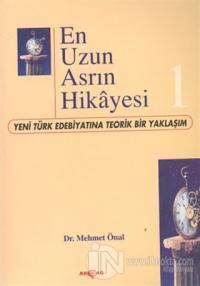 En Uzun Asrın Hikayesi-1 Yeni Türk Edebiyatına Teorik Bir Yaklaşım