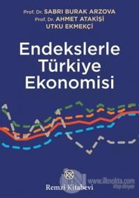 Endekslerle Türkiye Ekonomisi