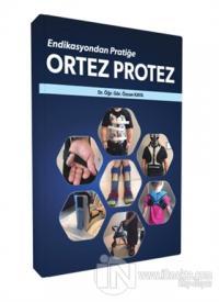 Endikasyondan Pratiğe Ortez Protez